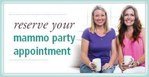 Reserve Your Mammo Party Appointment