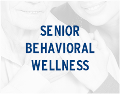 Senior Behavioral Wellness