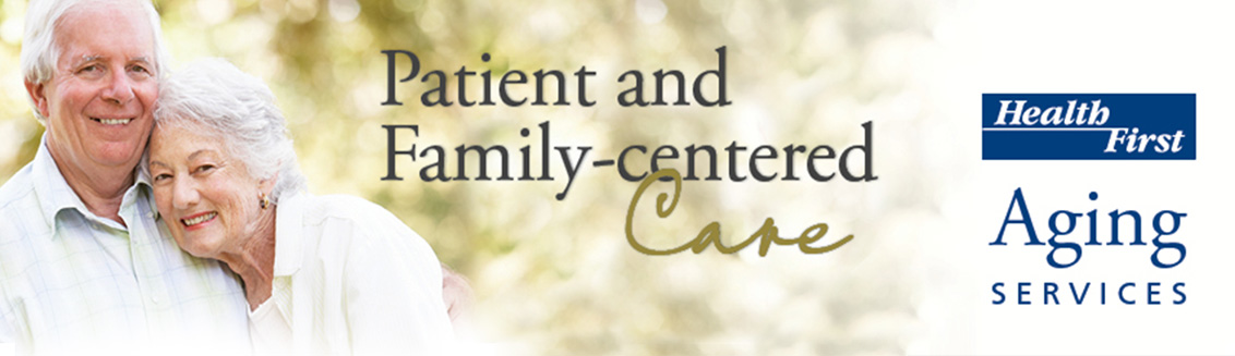 Patient and Family-centered Care - Health First Aging Services